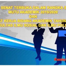 RAPAT SENAT TERBUKA DALAM RANGKA SIDANG MUTU AKADEMIK 2019/2020 DAN RAPAT KERJA BIDANG AKADEMIK TAHUN 2020
